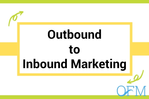 How to Transition From Outbound to Inbound Marketing