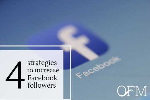 Four strategies to increase Facebook followers